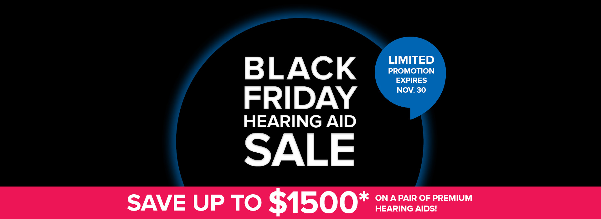 BLACK FRIDAY SALE - Save up to $1500 on a pair of premium hearing aids!