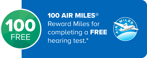 100 Air Miles Reward Miles for completing a FREE hearing test