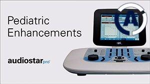 AudioStar Pro Pediatric Enhancements Tutorial